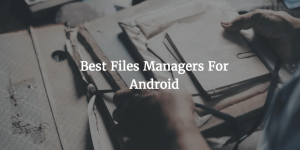 best files manager for android