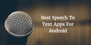 speech to text android apps