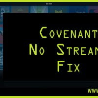 Covenant No Streams Fix for Kodi