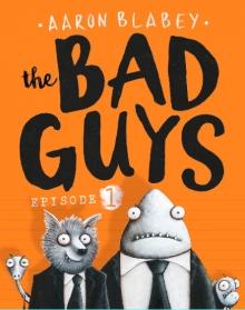 Bad Guys 1
