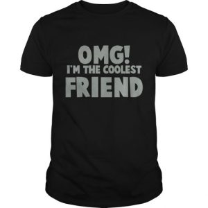 OMG! I'm The COOLEST Friend! Hoodies Men's Hoodie