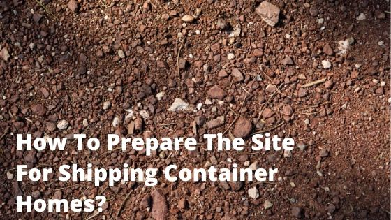 prepare site for container home