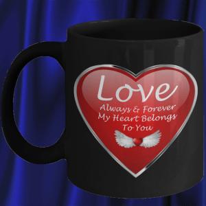 Heart Mug - Heart Coffee Mug - Love Mug - Love Always Mug