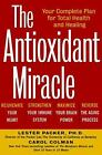 The Antioxidant Miracle  Your Complete Plan for Total Health and NoDust