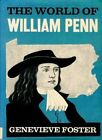 WORLD OF WILLIAM PENN By Genevieve Foster Hardcover BRAND NEW