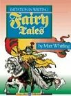 FAIRY TALES IMITATION IN WRITING By Matt B Whitling BRAND NEW
