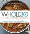 The Whole30 30 Day Guide to Total Health and Food Freedom Hardcover  April