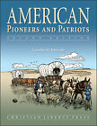 Christian Liberty American Pioneers and Patriots Hardcover NEW
