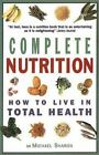 Complete Nutrition How to Live in Total Health
