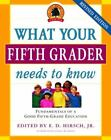 Core Knowledge What Your Fifth Grader Needs to Know  Fundamentals of a Good Fi