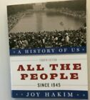 A History of US All the People since 1945 10 by Joy Hakim 2010 Paperback