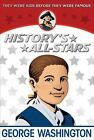 NEW Historys All Stars George Washington Kids Fict Biography Sonlight Core D