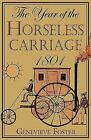 The Year of the Horseless Carriage 1801 by Genevieve Foster 2008 Hardcover