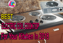 Best Electric Coil Cooktop For Kitchen Of Moms In 2018