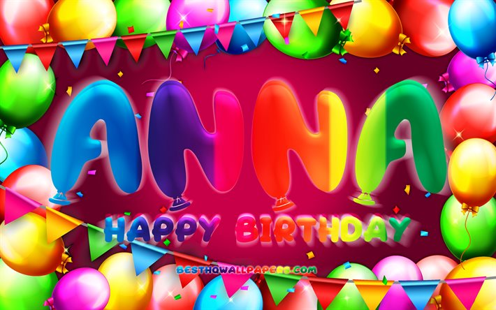 Download Wallpapers Happy Birthday Anna 4k Colorful Balloon Frame Anna Name Purple Background Anna Happy Birthday Anna Birthday Popular French Female Names Birthday Concept Anna For Desktop Free Pictures For Desktop Free