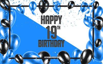 Herunterladen Hintergrundbild Happy 19th Birthday Geburtstag Luftballons Hintergrund Glucklich 19 Jahre Geburtstag Blau Geburtstag 19 Happy Birthday Schwarz Ballons 19 Jahre Geburtstag Bunt Geburtstag Muster Happy Birthday Hintergrund Fur
