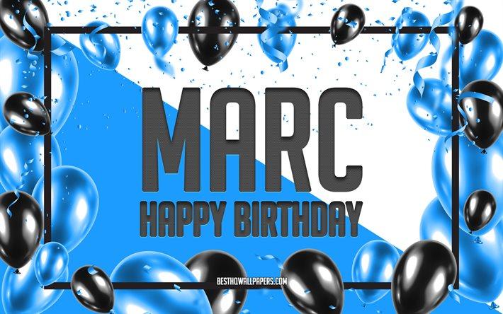 Herunterladen Hintergrundbild Happy Birthday Marc Geburtstag Luftballons Hintergrund Marc Tapeten Die Mit Namen Marc Happy Birthday Blau Ballons Geburtstag Grusskarte Marc Geburtstag Fur Desktop Kostenlos Hintergrundbilder Fur Ihren Desktop