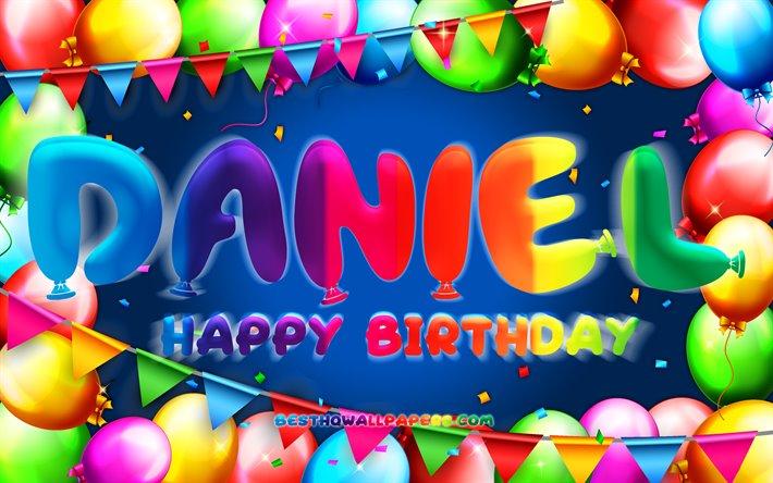 Herunterladen Hintergrundbild Happy Birthday Daniel 4k Bunte Ballon Frame Daniel Name Blauer Hintergrund Daniel Happy Birthday Daniel Geburtstag Beliebte Deutsche Mannliche Namen Geburtstag Konzept Daniel Fur Desktop Kostenlos