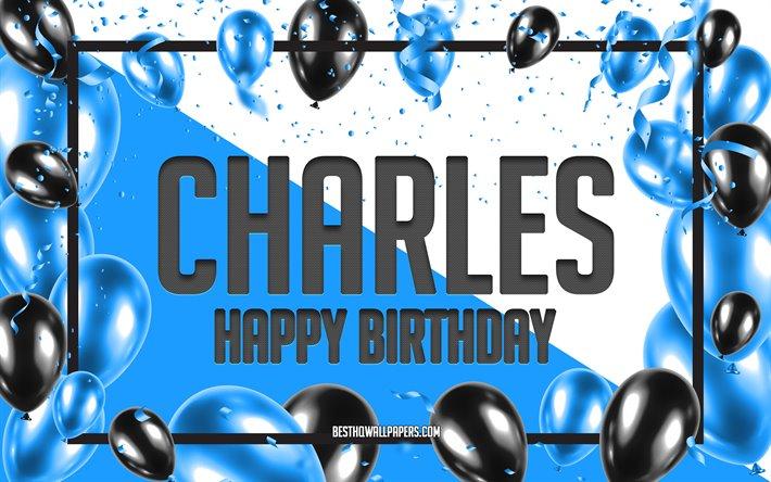 Herunterladen Hintergrundbild Happy Birthday Charles Geburtstag Luftballons Hintergrund Charles Tapeten Die Mit Namen Blaue Luftballons Geburtstag Hintergrund Grusskarte Charles Geburtstag Fur Desktop Kostenlos Hintergrundbilder Fur Ihren