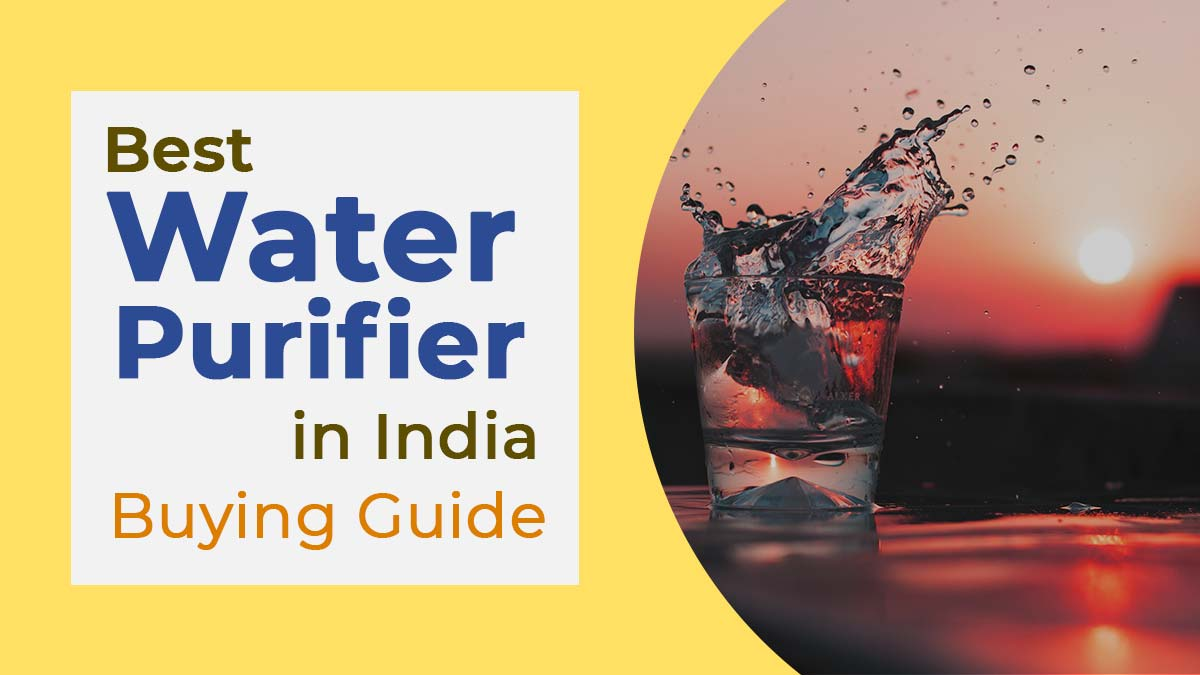 Best Water Purifier in India – Buying Guide