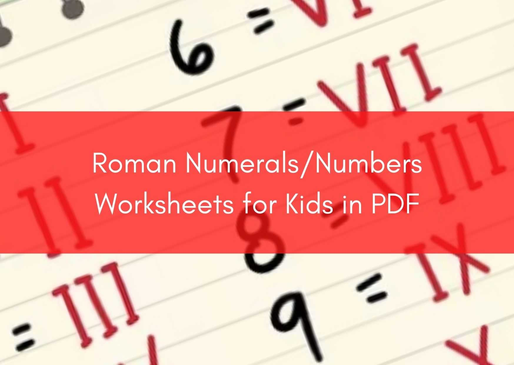 Roman Numerals Worksheet Numbers Worksheet For Kids In