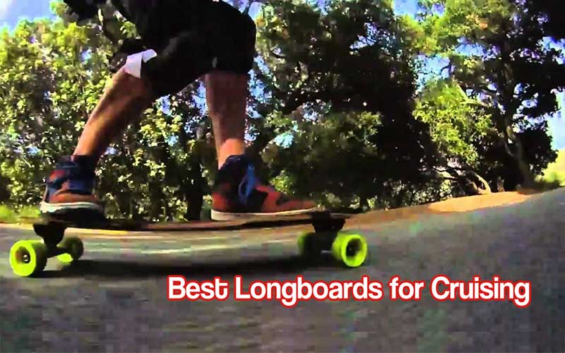 Best Longboards for Cruising