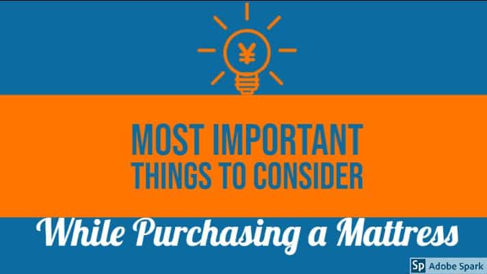 Important things to consider while Purchasing a mattress