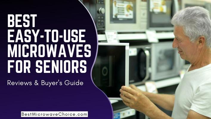 10 simple best microwaves for seniors
