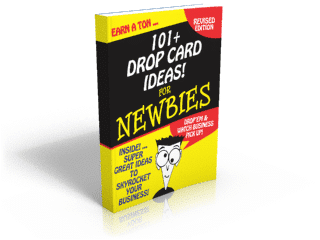 101 Drop Card Ideas