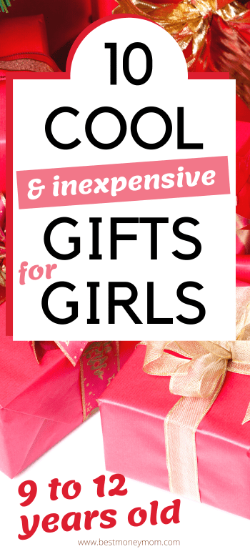 10 Cool And Inexpensive Gift Ideas For Girls 9 12 Years Old Best Money Mom
