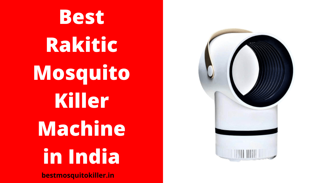 Best Rakitic Mosquito Killer Machine in India