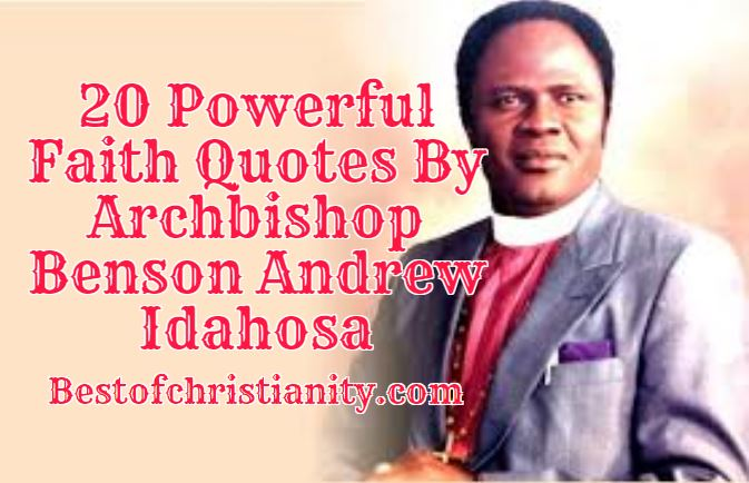 20 Powerful Faith Quotes By Bishop Benson Andrew Idahosa