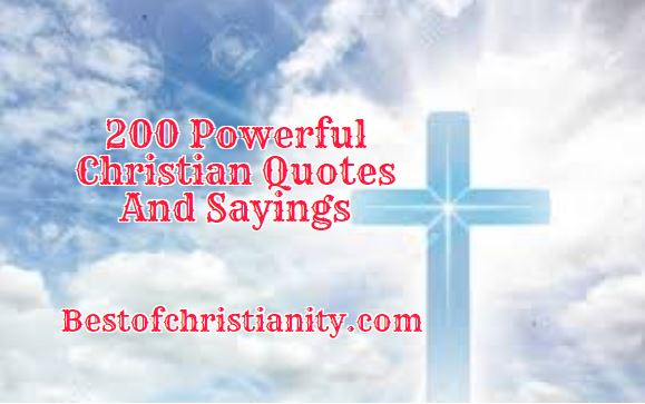 200 Powerful Christian Quotes And Sayings