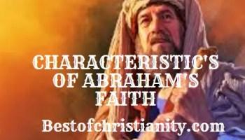 Characteristics Of Abraham's Faith