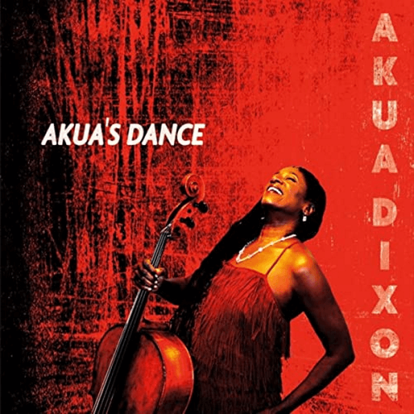 Akua Dixon - Akua's Dance