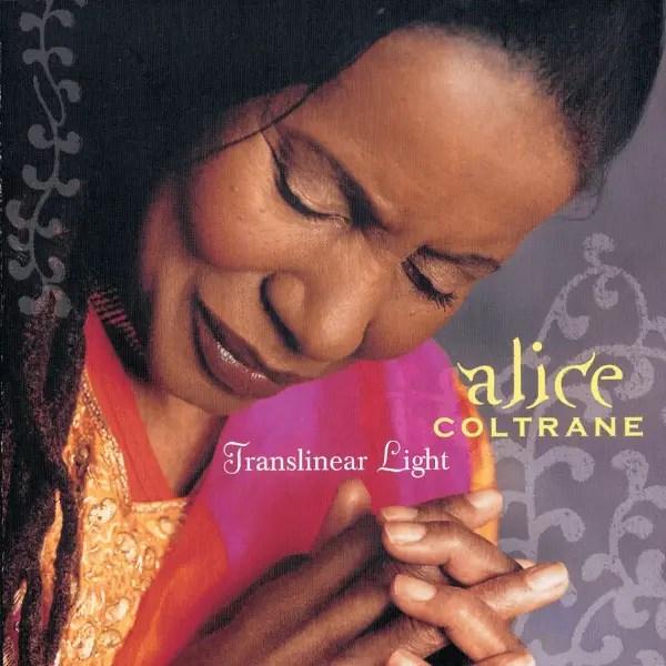Alice Coltrane - Translinear Light