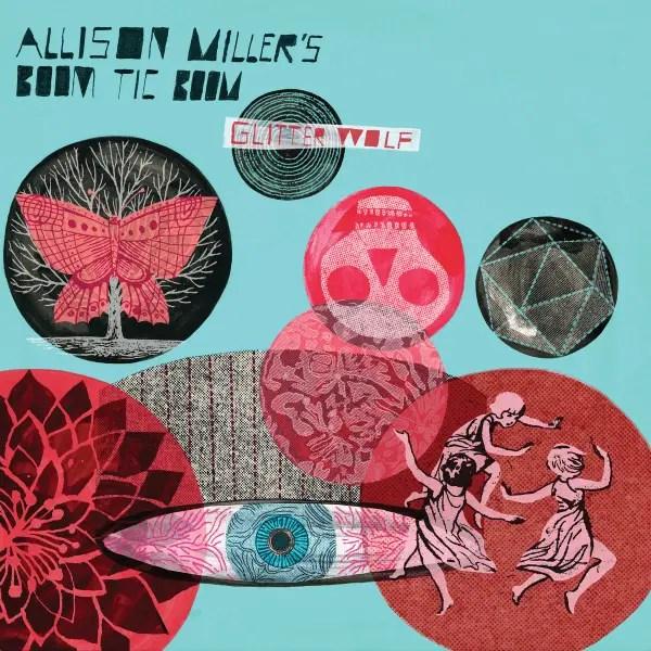 Allison Miller's Boom Tic Boom - Glitter Wolf