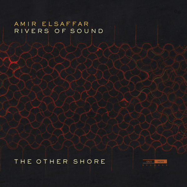 Amir ElSaffar Rivers of Sound Orchestra - The Other Shore