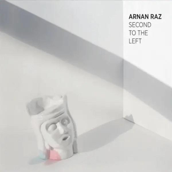 Arnan Raz - Second To The Left