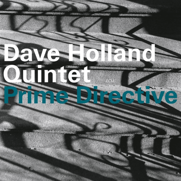 Dave Holland Quintet - Prime Directive