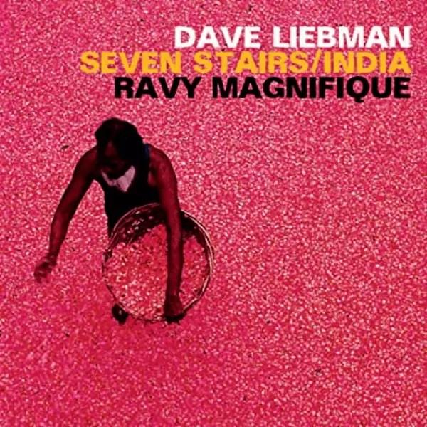 Dave Liebman, Ravi Magnifique - Seven Stairs-India