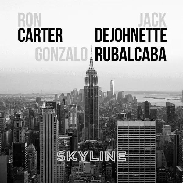 Gonzalo Rubalcaba, Ron Carter, Jack DeJohnette - Skyline