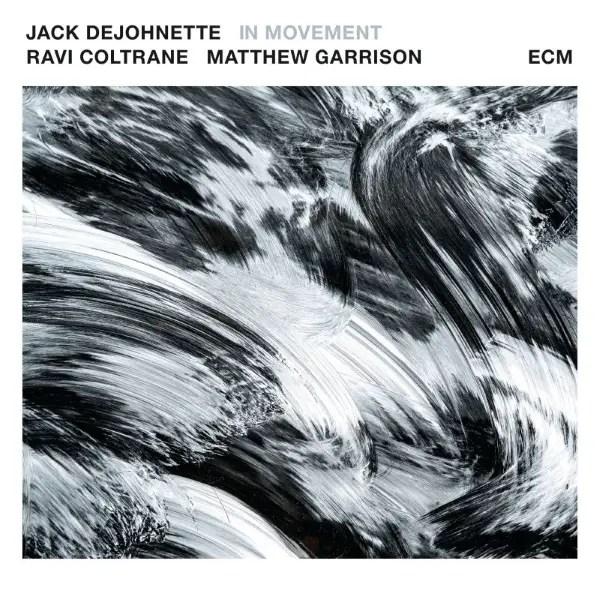 Jack DeJohnette, Ravi Coltrane, Matthew Garrison - In Movement