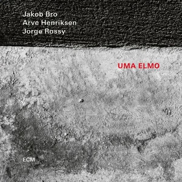 Jakob Bro, Arve Henriksen, Jorge Rossy - Uma Elmo