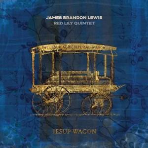 James Brandon Lewis, Red Lily Quintet - Jesup Wagon