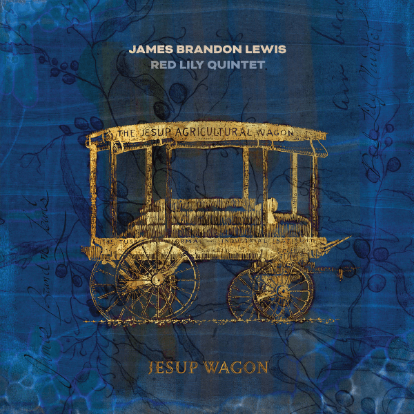 James Brandon Lewis, Red Lily Quintet - Jesup Wagon