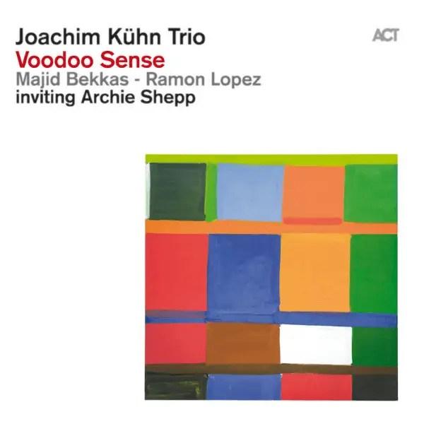 Joachim Kühn Trio Inviting Archie Shepp _Voodoo Sense