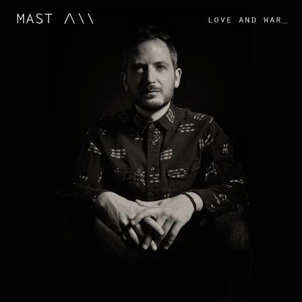 Mast - Love and War