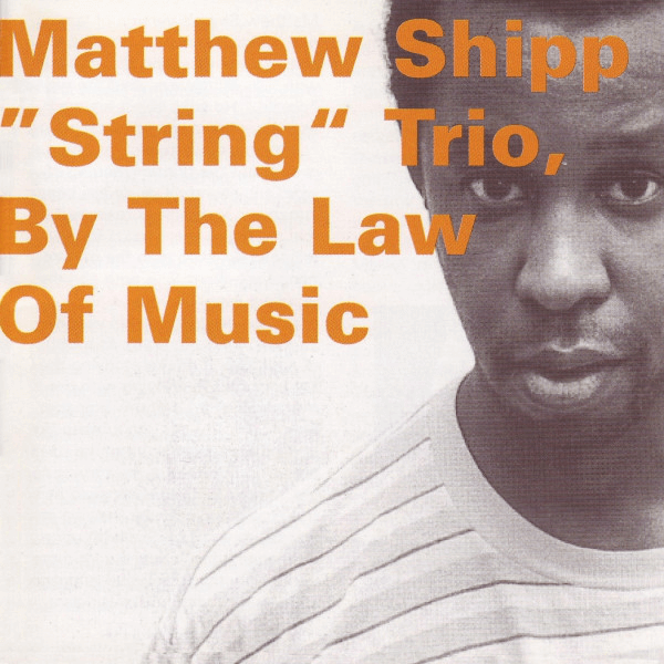 Matthew Shipp String Trio - By The Law Of Music