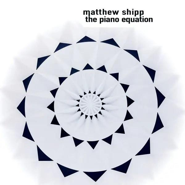 Matthew Shipp - The Piano Equation